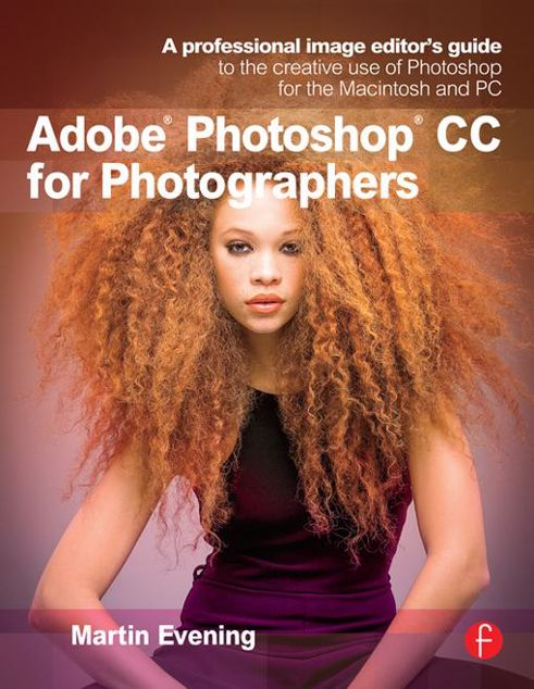 Picture of Adobe Photoshop CC for Photographers: A professional image editor's guide to the creative use of Photoshop for the Macintosh and PC