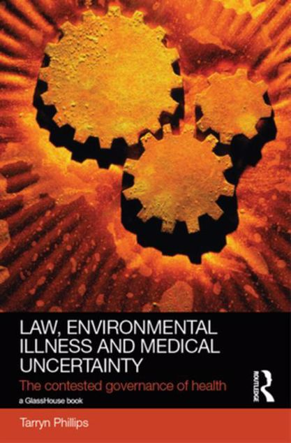 Picture of Law, Environmental Illness and Medical Uncertainty: The Contested Governance of Health