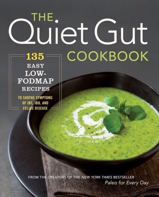 Picture of The Quiet Gut Cookbook: 135 Easy Low-FODMAP Recipes to Soothe Symptoms of IBS, IBD, and Celiac Disease