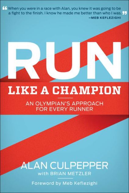 Picture of Run Like a Champion: An Olympian's Approach for Every Runner
