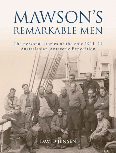 Picture of Mawson's Remarkable Men: The personal stories of the epic 1911-14 Australasian Antarctic Expedition