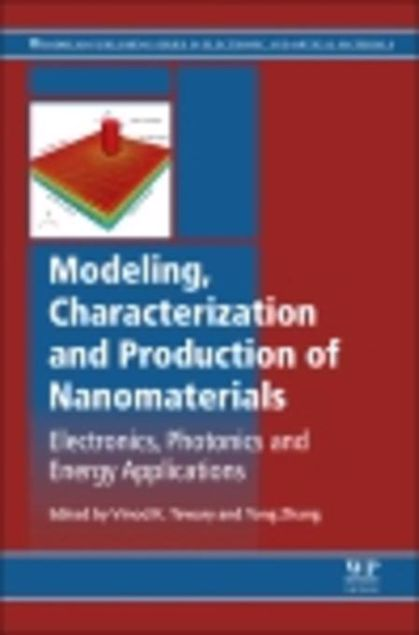 Picture of Modeling, Characterization and Production of Nanomaterials: Electronics, Photonics and Energy Applications