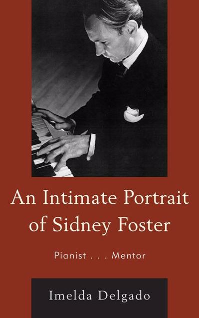 Picture of An Intimate Portrait of Sidney Foster: Pianist... Mentor