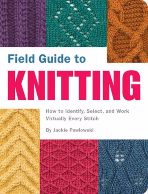 Picture of Field Guide to Knitting: How to Identify, Select, and Work Virtually Every Stitch