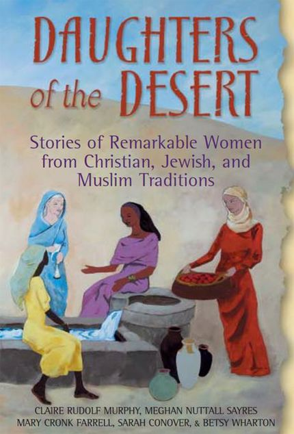 Picture of Daughters of the Desert: Stories of Remarkable Women from Christian, Jewish and Muslim Traditions