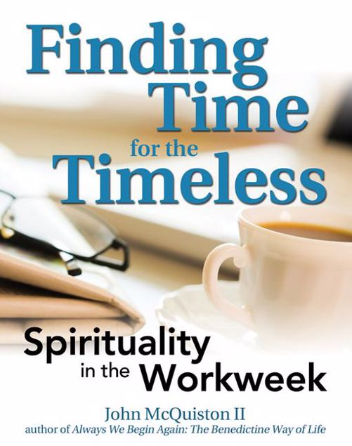 Picture of Finding Time for the Timeless: Spirituality in the Workweek