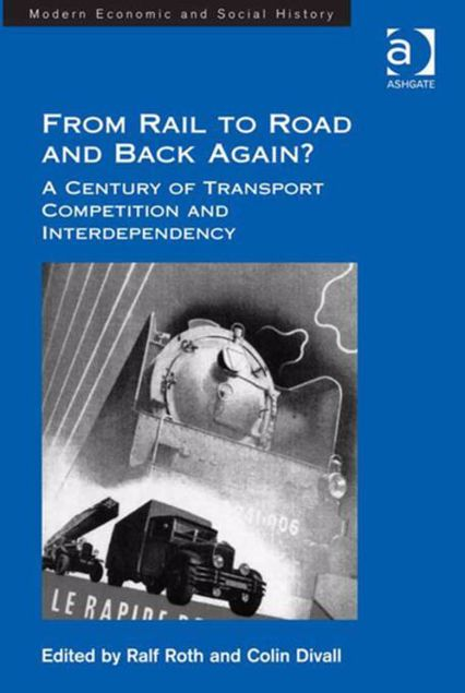 Picture of From Rail to Road and Back Again?: A Century of Transport Competition and Interdependency