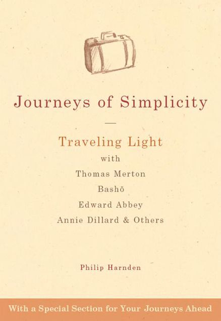 Picture of Journeys of Simplicity: Traveling Light with Thomas Merton,  Basho, Edward Abbey, Annie Dillard & Others