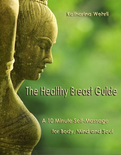 Picture of The Healthy Breast Guide: A 10-Minute Self Massage for Body, Mind and Soul