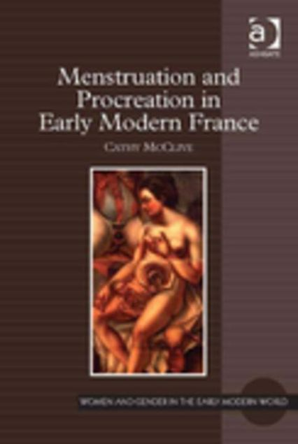 Picture of Menstruation and Procreation in Early Modern France