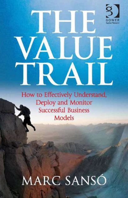 Picture of The Value Trail: How to Effectively Understand, Deploy and Monitor Successful Business Models