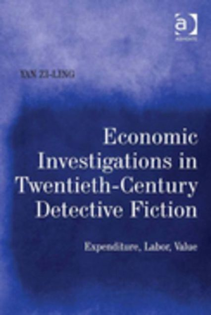 Picture of Economic Investigations in Twentieth-Century Detective Fiction: Expenditure, Labor, Value