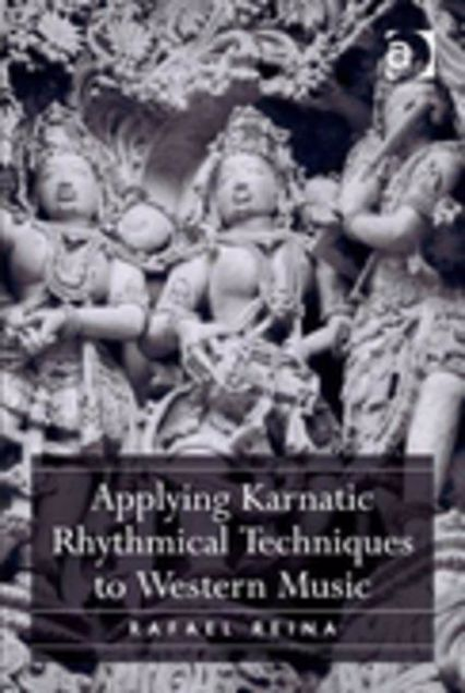 Picture of Applying Karnatic Rhythmical Techniques to Western Music