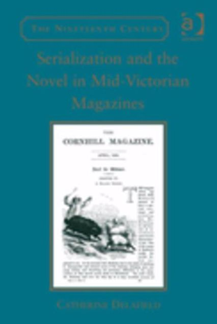 Picture of Serialization and the Novel in Mid-Victorian Magazines