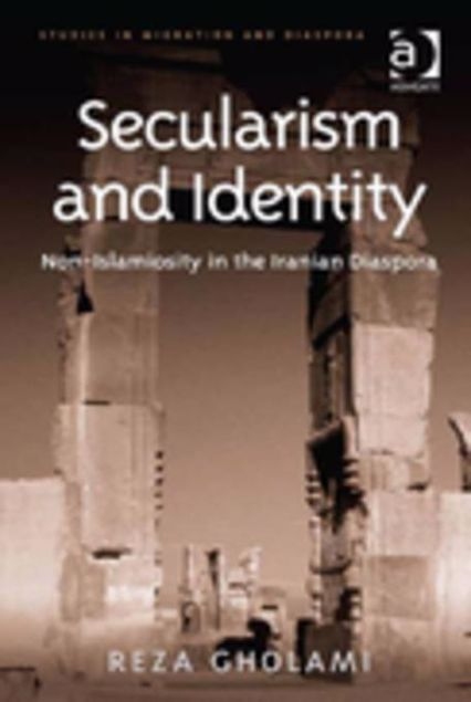 Picture of Secularism and Identity: Non-Islamiosity in the Iranian Diaspora