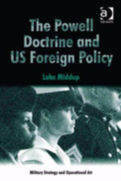 Picture of The Powell Doctrine and US Foreign Policy