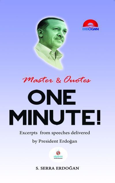 Picture of One Minute: Excerpts from speeches delivered by Mr. Recep Tayyip Erdogan, President of Turkey
