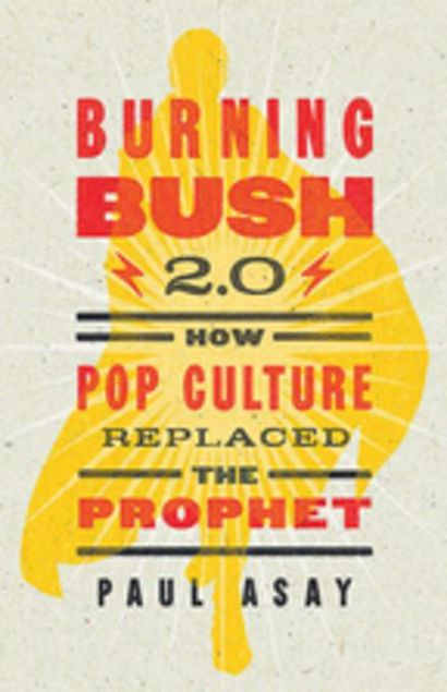 Picture of Burning Bush 2.0: How Pop Culture Replaced the Prophet