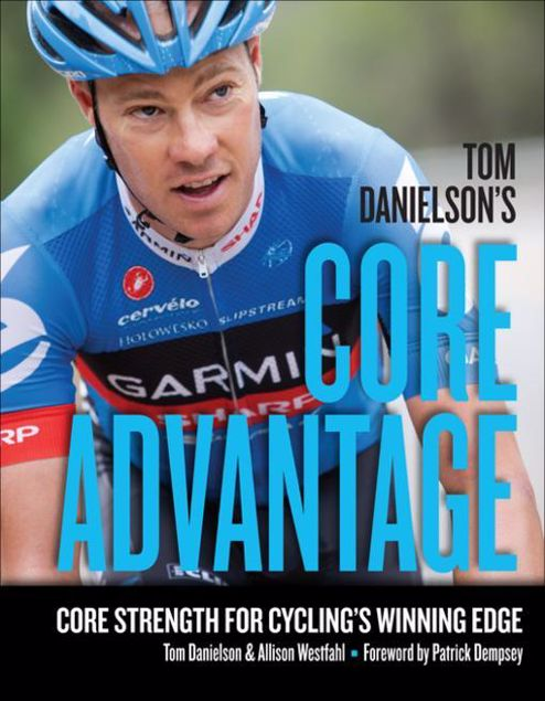 Picture of Tom Danielson's Core Advantage: Core Strength for Cycling's Winning Edge