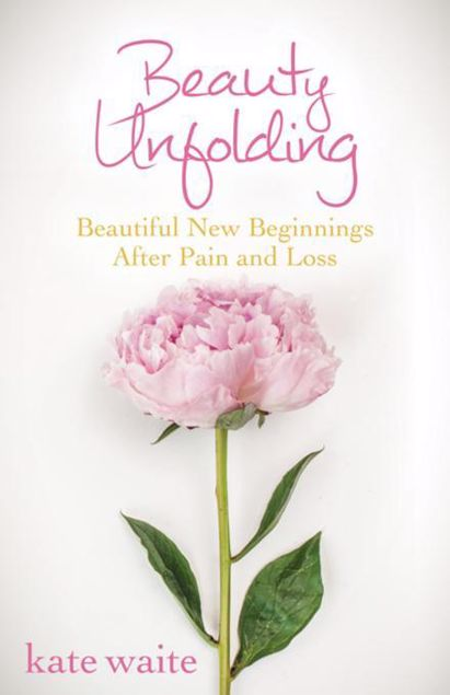 Picture of Beauty Unfolding: Beautiful New Beginnings After Pain and Loss