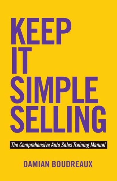 Picture of Keep It Simple Selling: The Comprehensive Auto Sales Training Manual