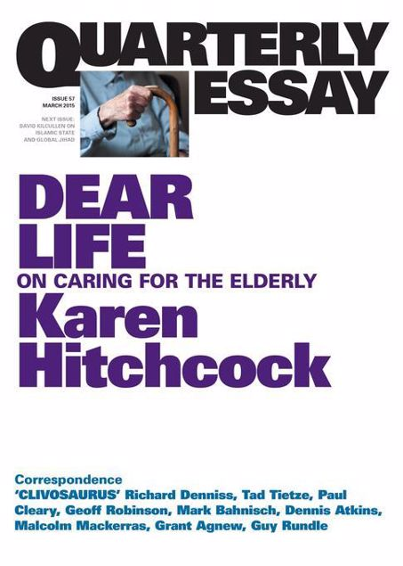 Picture of Quarterly Essay 57 Dear Life: On Caring for the Elderly