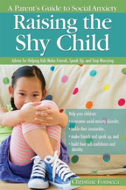 Picture of Raising the Shy Child: A Parent's Guide to Social Anxiety
