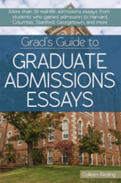 Picture of Grad's Guide to Graduate Admissions Essays: Examples from Real Students Who Got into Top Schools