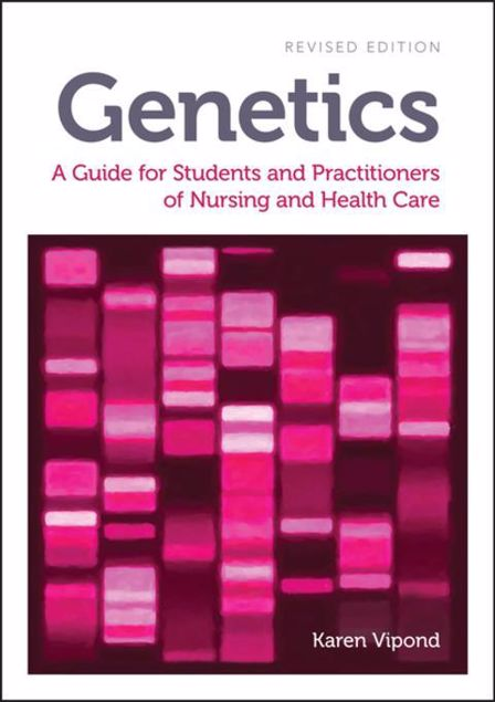 Picture of Genetics, revised edition: A Guide for Students and Practitioners of Nursing and Health Care