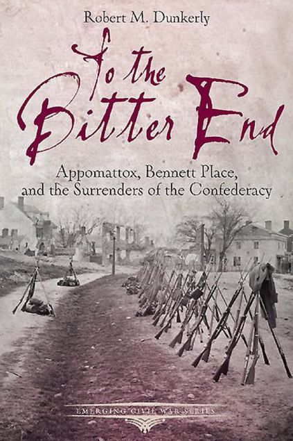 Picture of To the Bitter End: Appomattox, Bennett Place, and the Surrenders of the Confederacy