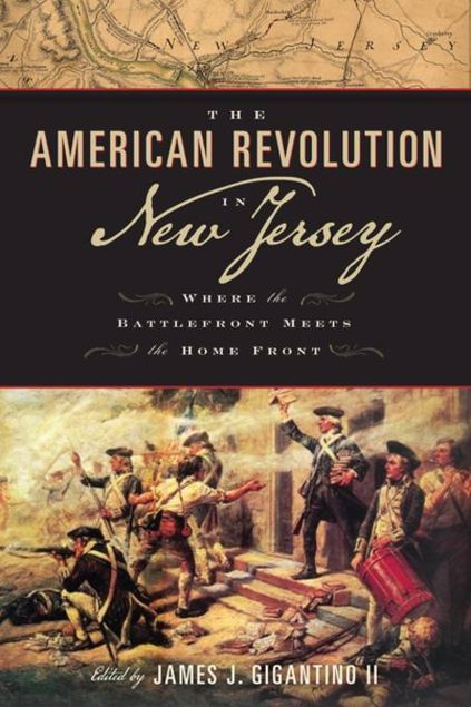 Picture of The American Revolution in New Jersey: Where the Battlefront Meets the Home Front