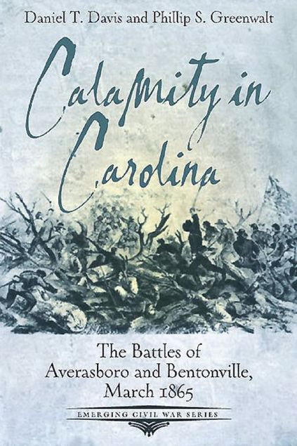 Picture of Calamity in Carolina: The Battles of Averasboro and Bentonville, March 1865