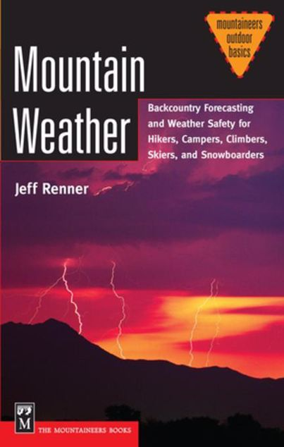 Picture of Mountain Weather: Backcountry Forecasting for Hikes, Campers, Climbers, Skiers, Snowboarders
