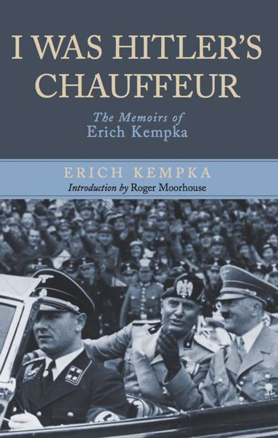 Picture of I Was Hitler's Chauffeur: The Memoir of Erich Kempka