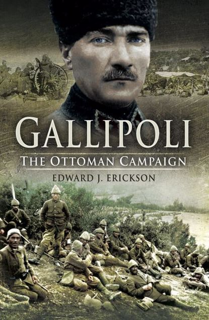 Picture of Gallipoli: The Ottoman Campaign