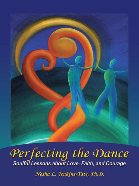 Picture of Perfecting the Dance: Soulful Lessons about Love, Faith, and Courage