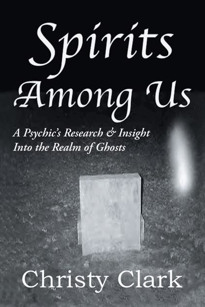 Picture of Spirits Among Us: A Psychic's Research & Insight Into the Realm of Ghosts