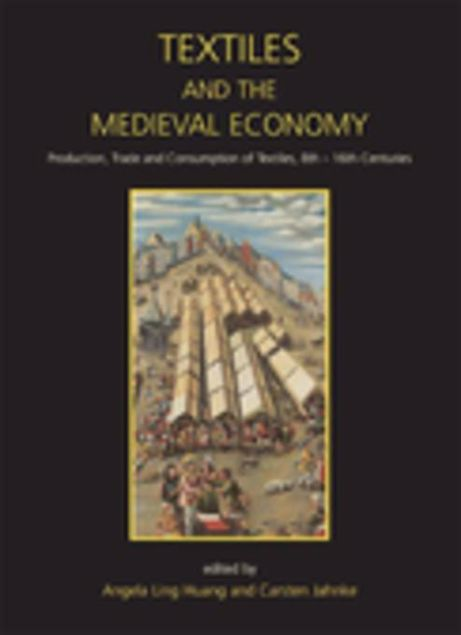 Picture of Textiles and the Medieval Economy: Production, Trade, and Consumption of Textiles, 8th-16th Centuries