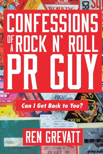 Picture of Confessions of a Rock n' Roll PR Guy: Can I Get Back to You?