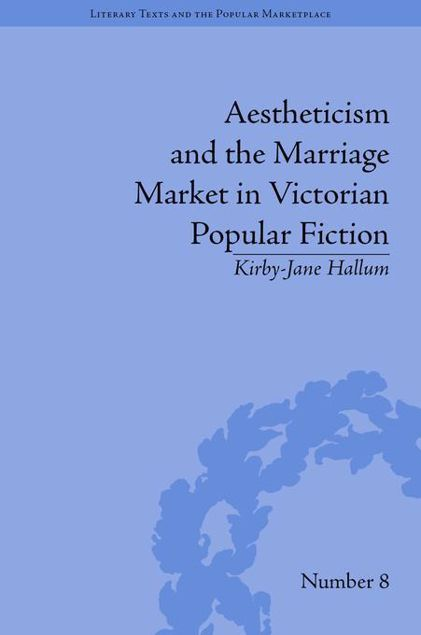 Picture of Aestheticism and the Marriage Market in Victorian Popular Fiction: The Art of Female Beauty
