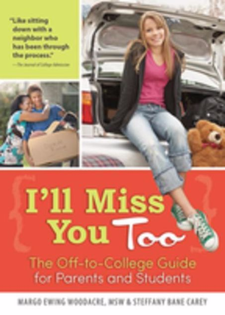 Picture of I'll Miss You Too: The Off-to-College Guide for Parents and Students