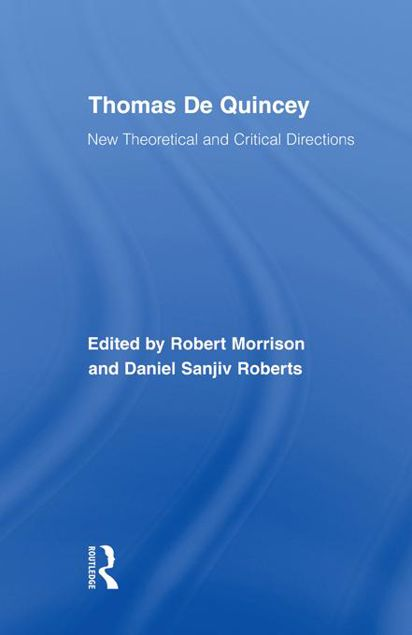 Picture of Thomas de Quincey: New Theoretical and Critical Directions