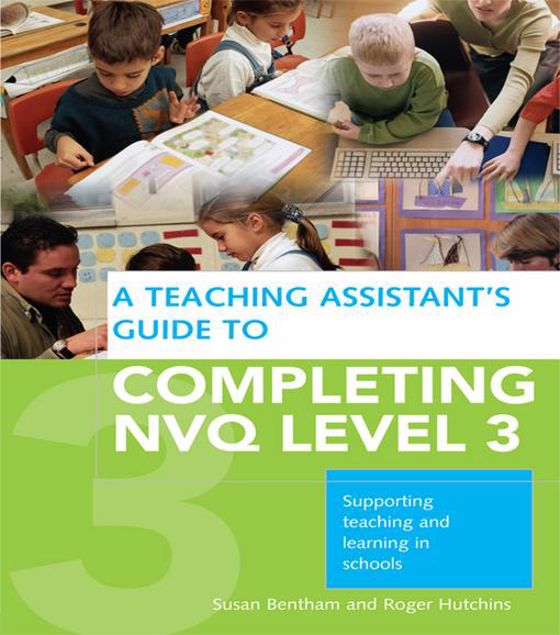 Picture of A Teaching Assistant's Guide to Completing NVQ Level 3: Supporting Teaching and Learning in Schools