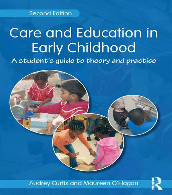 Picture of Care and Education in Early Childhood: A Student's Guide to Theory and Practice