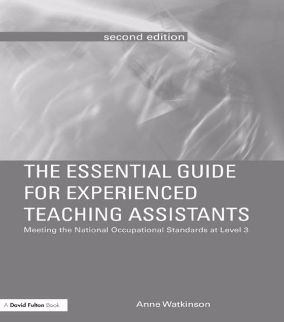 Picture of The Essential Guide for Experienced Teaching Assistants: Meeting the National Occupational Standards at Level 3