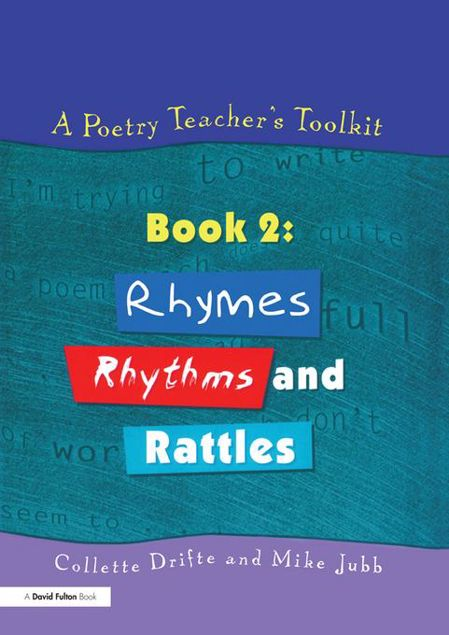 Picture of A Poetry Teacher's Toolkit: Book 2: Rhymes, Rhythms and Rattles