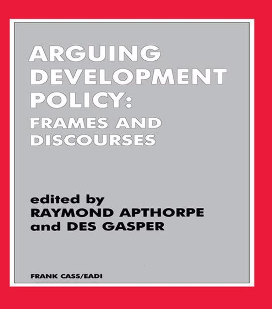 Picture of Arguing Development Policy: Frames and Discourses