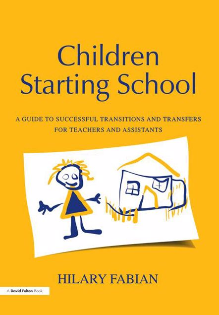 Picture of Children Starting School: A Guide to Successful Transitions and Transfers for Teachers and Assistants