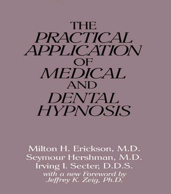 Picture of The Practical Application of Medical and Dental Hypnosis