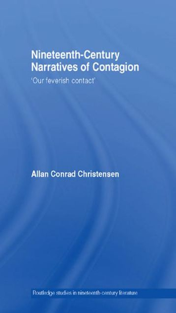 Picture of Nineteenth-Century Narratives of Contagion: 'Our Feverish Contact'